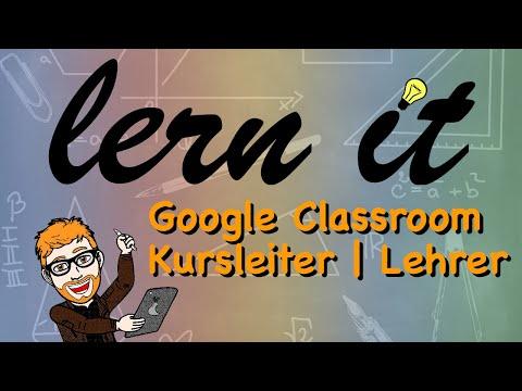 Google Classroom 2 (Kursleiter/Lehrer)